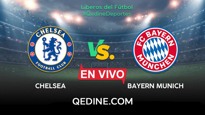 Chelsea Vs Bayern Munich En Vivo Hora Canal Y Cómo Ver El Partido Por La Champions League Qedine